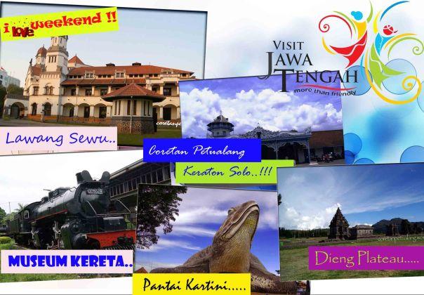 I love Weekend.. Yuk Wisata ke Jawa Tengah..